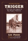 Trigger : The Lives and Legend of Roy Rogers' Palomino, 2d ed. - eBook