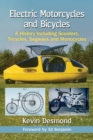 Electric Motorcycles and Bicycles : A History Including Scooters, Tricycles, Segways and Monocycles - eBook