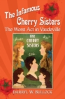 The Infamous Cherry Sisters : The Worst Act in Vaudeville - eBook