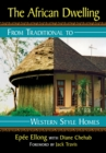 The African Dwelling : From Traditional to Western Style Homes - eBook