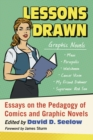 Lessons Drawn : Essays on the Pedagogy of Comics and Graphic Novels - eBook