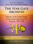 The Star Gate Archives : Reports of the United States Government Sponsored Psi Program, 1972-1995. Volume 4: Operational Remote Viewing: Memorandums and Reports - eBook