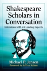 Shakespeare Scholars in Conversation : Interviews with 24 Leading Experts - eBook