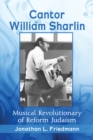 Cantor William Sharlin : Musical Revolutionary of Reform Judaism - eBook