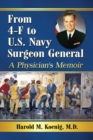 From 4-F to U.S. Navy Surgeon General : A Physician's Memoir - eBook