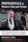Professionals in Western Film and Fiction : The Portrayal of Doctors, Lawyers, Journalists, Clergymen and Others - eBook