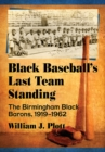 Black Baseball's Last Team Standing : The Birmingham Black Barons, 1919-1962 - eBook