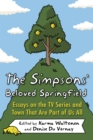 The Simpsons' Beloved Springfield : Essays on the TV Series and Town That Are Part of Us All - eBook