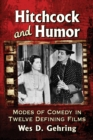 Hitchcock and Humor : Modes of Comedy in Twelve Defining Films - eBook