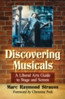 Discovering Musicals : A Liberal Arts Guide to Stage and Screen - eBook