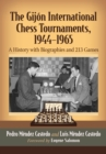 The Gijon International Chess Tournaments, 1944-1965 : A History with Biographies and 213 Games - eBook