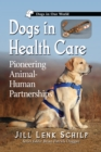 Dogs in Health Care : Pioneering Animal-Human Partnerships - eBook