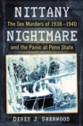 Nittany Nightmare : The Sex Murders of 1938-1940 and the Panic at Penn State - eBook