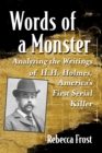 Words of a Monster : Analyzing the Writings of H.H. Holmes, America's First Serial Killer - eBook