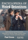 Encyclopedia of Weird Detectives : Supernatural and Paranormal Elements in Novels, Pulps, Comics, Film, Television, Games and Other Media - eBook