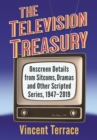 The Television Treasury : Onscreen Details from Sitcoms, Dramas and Other Scripted Series, 1947-2019 - eBook