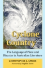 Cyclone Country : The Language of Place and Disaster in Australian Literature - eBook