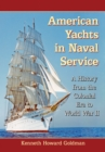 American Yachts in Naval Service : A History from the Colonial Era to World War II - eBook