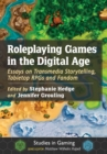 Roleplaying Games in the Digital Age : Essays on Transmedia Storytelling, Tabletop RPGs and Fandom - eBook