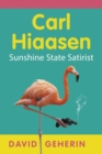 Carl Hiaasen : Sunshine State Satirist - Book