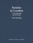 Steinitz in London : A Chess Biography with 623 Games - Book