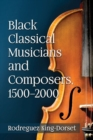 Black Classical Musicians and Composers, 1500-2000 - Book