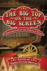 The Big Top on the Big Screen : Explorations of the Circus in Film - Book