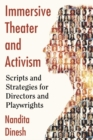 Immersive Theater and Activism : Scripts and Strategies for Directors and Playwrights - Book