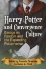 Harry Potter and Convergence Culture : Essays on Fandom and the Expanding Potterverse - Book