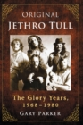 Original Jethro Tull : The Glory Years, 1968-1980 - Book