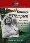 Tommy Thompson and the Banjo : The Life of a North Carolina Old-Time Music Revivalist - Book