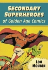 Secondary Superheroes of Golden Age Comics - Book