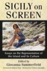 Sicily on Screen : Essays on the Representation of the Island and Its Culture - Book