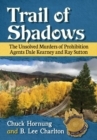 Trail of Shadows : The Unsolved Murders of Prohibition Agents Dale Kearney and Ray Sutton - Book