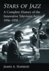 Stars of Jazz : A Complete History of the Innovative Television Series, 1956-1958 - Book