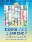 Coins and Currency : An Historical Encyclopedia - Book