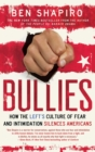 Bullies : How the Left's Culture of Fear and Intimidation Silences Americans - eBook