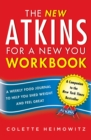 The New Atkins for a New You Workbook : A Weekly Food Journal to Help You Shed Weight and Feel Great - Book