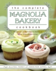 The Complete Magnolia Bakery Cookbook : Recipes from the World-Famous Bakery and Allysa To - eBook