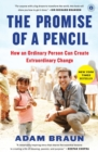 The Pormise of a Pencil : How an Ordinary Person Can Create Extraordinary Change - Book