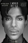 I Would Die 4 U : Why Prince Became an Icon - Book