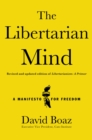 The Libertarian Mind : A Manifesto for Freedom - eBook