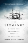 The Stowaway : A Young Man's Extraordinary Adventure to Antarctica - Book