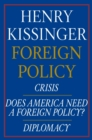 Henry Kissinger Foreign Policy E-book Boxed Set : Crisis, Does America Need a Foreign Policy?, and Diplomacy - eBook