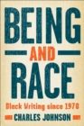 Being and Race : Black Writing Since 1970 - eBook