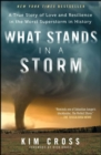 What Stands in a Storm : A True Story of Love and Resilience in the Worst Superstorm in History - eBook