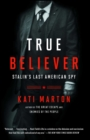 True Believer : Stalin's Last American Spy - eBook