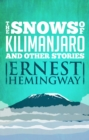 Snows of Kilimanjaro and Other Stories - eBook