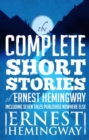 Complete Short Stories Of Ernest Hemingway : The Finca Vigia Edition - eBook