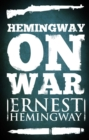 Hemingway on War - eBook